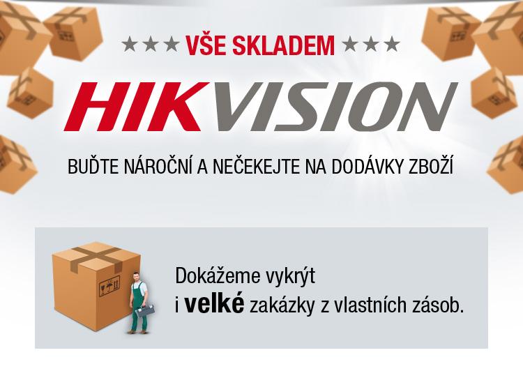 HIKVISION - buďte nároční a nečekejte na dodávky zboží